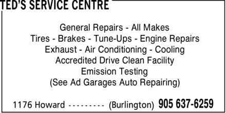 Ted's Service Centre (905-637-6259) - Display Ad - General Repairs All Makes Tires Brakes Tune-Ups Engine Repairs Exhaust Air Conditioning Cooling Accredited Drive Clean Facility Emission Testing (See Ad Garages Auto Repairing)