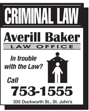 Averill Baker Law Office (709-753-1555) - Annonce illustr&eacute;e - Averil Baker LAW OFFICE CRIMINAL LAW In trouble with the Law? Call 753-1555 335 Duckworth St., St. John's