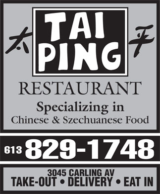 Tai Ping Restaurant (613-829-1748) - Annonce illustrée - RESTAURANT Specializing in Chinese & Szechuanese Food 613 829-1748 3045 CARLING AV TAKE-OUT   DELIVERY   EAT IN