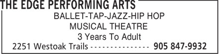 Edge Performing Arts (The) (905-847-9932) - Display Ad - BALLET-TAP-JAZZ-HIP HOP MUSICAL THEATRE 3 Years To Adult