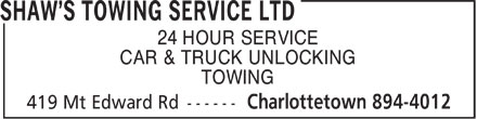 Shaw's Towing Service Ltd (1-866-280-0040) - Annonce illustrée - 24 HOUR SERVICE CAR & TRUCK UNLOCKING TOWING  24 HOUR SERVICE CAR & TRUCK UNLOCKING TOWING