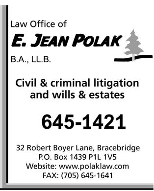 Polak E Jean Law Office (705-645-1421) - Annonce illustr&eacute;e - Law Office of E. JEAN POLAK B.A., LL.B. Civil &amp; criminal litigation and wills &amp; estates 645-1421 32 Robert Boyer Lane, Bracebridge P.O. Box 1439 P1L 1V5 Website: www.polaklaw.com FAX: (705) 645-1641
