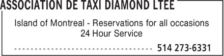 Association De Taxi Diamond De Montréal Ltée (514-273-6331) - Display Ad - Island of Montreal - Reservations for all occasions 24 Hour Service  Island of Montreal - Reservations for all occasions 24 Hour Service