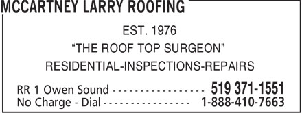 McCartney Larry Roofing (519-371-1551) - Display Ad - EST. 1976 THE ROOF TOP SURGEON RESIDENTIAL-INSPECTIONS-REPAIRS