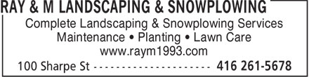 Ray & M Landscaping & Snowplowing (416-261-5678) - Annonce illustrée - Complete Landscaping & Snowplowing Services Maintenance   Planting   Lawn Care www.raym1993.com