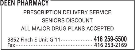 Deen Pharmacy (416-259-5500) - Annonce illustrée - PRESCRIPTION DELIVERY SERVICE SENIORS DISCOUNT ALL MAJOR DRUG PLANS ACCEPTED  PRESCRIPTION DELIVERY SERVICE SENIORS DISCOUNT ALL MAJOR DRUG PLANS ACCEPTED