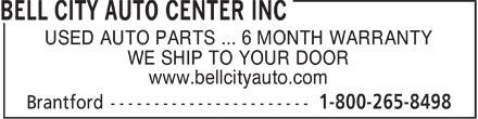 Bell City Auto Center Inc (1-800-265-8498) - Annonce illustrée======= - USED AUTO PARTS ... 6 MONTH WARRANTY - WE SHIP TO YOUR DOOR - www.bellcityauto.com