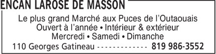 Encan Larose de Masson (819-986-3552) - Annonce illustr&eacute;e - Le plus grand March&eacute; aux Puces de l'Outaouais Ouvert &agrave; l'ann&eacute;e &sup1; Int&eacute;rieur &amp; ext&eacute;rieur Mercredi &sup1; Samedi &sup1; Dimanche