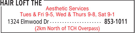 The Hair Loft (506-853-1011) - Display Ad - Aesthetic Services - Tues & Fri 9-5, Wed & Thurs 9-8, Sat 9-1