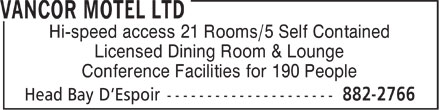 Vancor Motel Ltd (709-882-2766) - Display Ad - Hi-speed access 21 Rooms/5 Self Contained Licensed Dining Room & Lounge Conference Facilities for 190 People