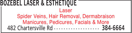 Bozébel Laser & Esthetique (506-384-6664) - Annonce illustrée - Laser Spider Veins, Hair Removal, Dermabraison Manicures, Pedicures, Facials & More Spider Veins, Hair Removal, Dermabraison Manicures, Pedicures, Facials & More Laser