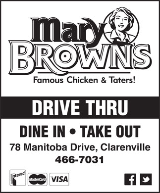 Mary Brown's (709-466-7031) - Annonce illustrée - DRIVE THRU DINE IN   TAKE OUT 78 Manitoba Drive, Clarenville 466-7031 DRIVE THRU DINE IN   TAKE OUT 78 Manitoba Drive, Clarenville 466-7031