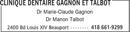 Clinique Dentaire Gagnon Et Talbot (418-661-9299) - Display Ad - A Dr Marie-Claude Gagnon Dr Manon Talbot