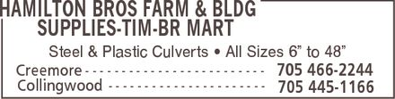 "Hamilton Bros Farm & Building Supplies Ltd-TIM BR-Mart (705-999-8643) - Annonce illustrée - Steel & Plastic Culverts * All Sizes 6"" to 48"""