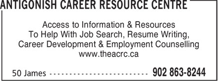 Antigonish Career Resource Centre (902-863-8244) - Annonce illustrée - To Help With Job Search, Resume Writing, Career Development & Employment Counselling www.theacrc.ca Access to Information & Resources