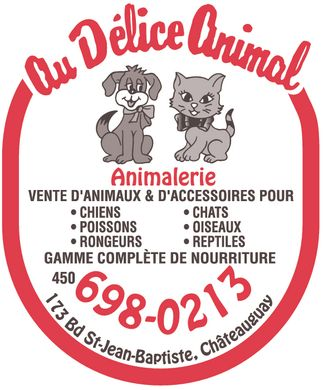 Au Délice Animal (450-698-0213) - Annonce illustrée - COMPLETE LINE OF FOOD & ACCESSORIES HAND FED BIRDS, DOGS, CATS, REPTILES FISHES. BIGGEST CHOICE IN TOWN