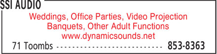 SSI Audio (506-853-8363) - Display Ad - Banquets, Other Adult Functions www.dynamicsounds.net Weddings, Office Parties, Video Projection