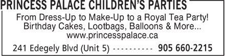 Princess Palace Children's Parties (905-660-2215) - Annonce illustrée - From Dress-Up to Make-Up to a Royal Tea Party! Birthday Cakes, Lootbags, Balloons & More... www.princesspalace.ca