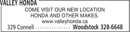 Valley Honda (506-328-6648) - Display Ad - COME VISIT OUR NEW LOCATION HONDA AND OTHER MAKES. www.valleyhonda.ca
