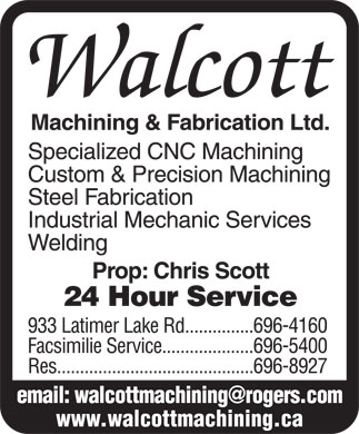 Walcott Machining & Fabrication Ltd (506-696-4160) - Annonce illustrée - www.walcottmachining.ca