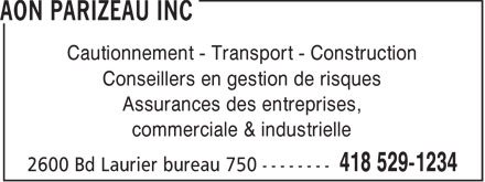 Aon Parizeau Inc (418-529-1234) - Annonce illustr&eacute;e - Cautionnement - Transport - Construction Conseillers en gestion de risques Assurances des entreprises, commerciale &amp; industrielle  Cautionnement - Transport - Construction Conseillers en gestion de risques Assurances des entreprises, commerciale &amp; industrielle