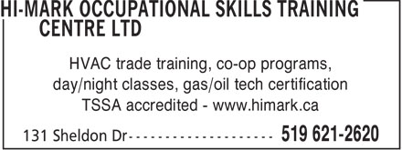 Hi-Mark Occupational Skills Training Centre Ltd (519-621-2620) - Annonce illustrée - HVAC trade training, co-op programs, day/night classes, gas/oil tech certification TSSA accredited - www.himark.ca