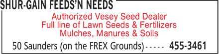 Shur-Gain Feeds'N Needs (506-455-3461) - Annonce illustrée - Authorized Vesey Seed Dealer r Full line of Lawn Seeds & Fertilizers r Mulches, Manures & Soils r