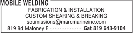 Mobile Welding (819-643-9104) - Annonce illustrée - FABRICATION & INSTALLATION CUSTOM SHEARING & BREAKING soumissions@marcmarineinc.com