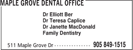 Maple Grove Dental Office (905-849-1515) - Display Ad - Dr Elliott Ber Dr Teresa Caplice Dr Janette MacDonald Family Dentistry