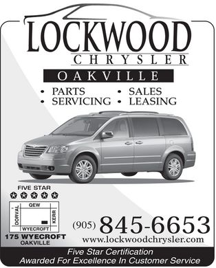 Lockwood J Chrysler Ltd (905-845-6653) - Display Ad - LOCKWOOD CHRYSLER OAKVILLE PARTS SERVICING SALES LEASING FIVE STAR 175 WYECROFT OAKVILLE (905) 845-6653 www.lockwoodchrysler.com com Five Star Certification Awarded For Excellence In Customer Service LOCKWOOD CHRYSLER OAKVILLE PARTS SERVICING SALES LEASING FIVE STAR 175 WYECROFT OAKVILLE (905) 845-6653 www.lockwoodchrysler.com com Five Star Certification Awarded For Excellence In Customer Service LOCKWOOD CHRYSLER OAKVILLE PARTS SERVICING SALES LEASING FIVE STAR 175 WYECROFT OAKVILLE (905) 845-6653 www.lockwoodchrysler.com com Five Star Certification Awarded For Excellence In Customer Service LOCKWOOD CHRYSLER OAKVILLE PARTS SERVICING SALES LEASING FIVE STAR 175 WYECROFT OAKVILLE (905) 845-6653 www.lockwoodchrysler.com com Five Star Certification Awarded For Excellence In Customer Service
