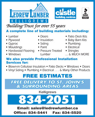 LeDrew Lumber Co Ltd (709-701-2361) - Annonce illustrée - Building Trust for over 55 years A complete line of building materials including: Lumber Doors Patio Deck Kits Plywood Insulation Baby Barn Kits Gyproc Siding Plumbing Mouldings Paint Electrical Hardwood Flooring Pressure Treated Shingles Windows Lumber ... & MUCH MORE We also provide Professional Installation Services for: Blown-in Cellulose Insulation   Patio Decks   Windows   Doors Vinyl Siding   Plumbing   Electrical . . . & Many Other Products FREE ESTIMATES Kelligrews 834-2051 Email: sales@ledrewlumber.ca Office: 834-5441    Fax: 834-5520