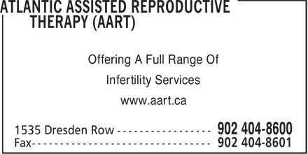 Atlantic Assisted Reproductive Therapy (AART) (902-404-8600) - Annonce illustrée - Offering A Full Range Of Infertility Services www.aart.ca Offering A Full Range Of Infertility Services www.aart.ca