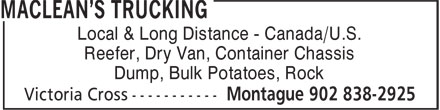 MacLean's Trucking (902-838-2925) - Annonce illustrée - Local & Long Distance - Canada/U.S. Reefer, Dry Van, Container Chassis Dump, Bulk Potatoes, Rock Local & Long Distance - Canada/U.S. Reefer, Dry Van, Container Chassis Dump, Bulk Potatoes, Rock