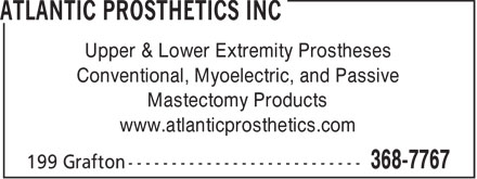 Atlantic Prosthetics Inc (902-368-7767) - Annonce illustrée - Upper & Lower Extremity Prostheses Conventional, Myoelectric, and Passive Mastectomy Products www.atlanticprosthetics.com