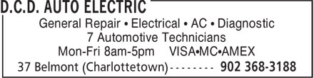 D.C.D. Auto Electric (902-368-3188) - Annonce illustrée - General Repair • Electrical • AC • Diagnostic 7 Automotive Technicians Mon-Fri 8am-5pm VISA•MC•AMEX