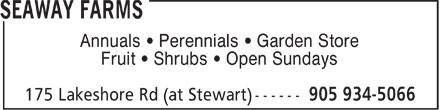 Seaway Farms (905-934-5066) - Display Ad - Annuals   Perennials   Garden Store Fruit   Shrubs   Open Sundays