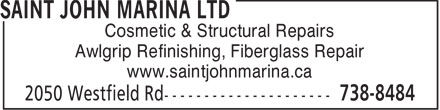 Saint John Marina (506-738-8484) - Annonce illustrée - Cosmetic & Structural Repairs Awlgrip Refinishing, Fiberglass Repair www.saintjohnmarina.ca