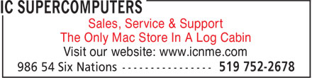 iC SuperCOMPUTERS (519-752-2678) - Annonce illustrée - Sales, Service & Support The Only Mac Store In A Log Cabin Visit our website: www.icnme.com