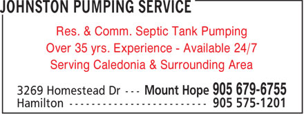 Johnston Pumping Service (905-679-6755) - Annonce illustrée - Res. & Comm. Septic Tank Pumping Over 35 yrs. Experience - Available 24/7 Serving Caledonia & Surrounding Area
