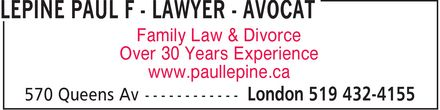 Collaborative Family Law (519-432-4155) - Display Ad - Family Law & Divorce Over 30 Years Experience www.paullepine.ca  Family Law & Divorce Over 30 Years Experience www.paullepine.ca