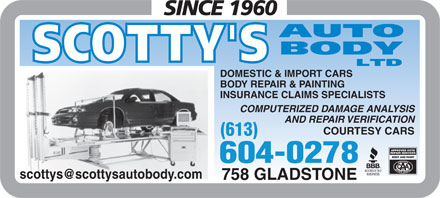 Scotty's Auto Body Ltd (613-234-8056) - Annonce illustrée - DOMESTIC & IMPORT CARS 758 GLADSTONE BODY REPAIR & PAINTING INSURANCE CLAIMS SPECIALISTS COMPUTERIZED DAMAGE ANALYSIS AND REPAIR VERIFICATION COURTESY CARS (613) 604-0278 scottys@scottysautobody.com