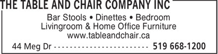 The Table and Chair Company Inc (519-668-1200) - Display Ad - Bar Stools ¿ Dinettes ¿ Bedroom Livingroom & Home Office Furniture www.tableandchair.ca