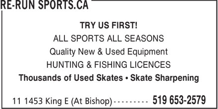 Re-Run Sports.ca (519-653-2579) - Annonce illustr&eacute;e - ALL SPORTS ALL SEASONS Quality New &amp; Used Equipment HUNTING &amp; FISHING LICENCES Thousands of Used Skates &bull; Skate Sharpening TRY US FIRST!