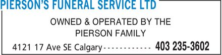 Pierson's Funeral Service Ltd (403-235-3602) - Annonce illustrée - OWNED & OPERATED BY THE PIERSON FAMILY OWNED & OPERATED BY THE PIERSON FAMILY