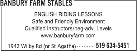 Banbury Farm Stables (519-634-5451) - Annonce illustrée - ENGLISH RIDING LESSONS Safe and Friendly Environment Qualified Instructors/beg-adv. Levels www.banburyfarm.com
