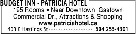Budget Inn - Patricia Hotel (604-255-4301) - Display Ad - 195 Rooms ¿ Near Downtown, Gastown Commercial Dr., Attractions & Shopping www.patriciahotel.ca