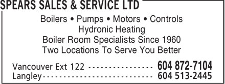 Spears Sales & Service Ltd (604-872-7104) - Display Ad - Boilers • Pumps • Motors • Controls Hydronic Heating Boiler Room Specialists Since 1960 Two Locations To Serve You Better