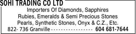 Sohi Trading Co Ltd (604-681-7644) - Annonce illustrée - Importers Of Diamonds, Sapphires Rubies, Emeralds & Semi Precious Stones Pearls, Synthetic Stones, Onyx & C.Z., Etc.