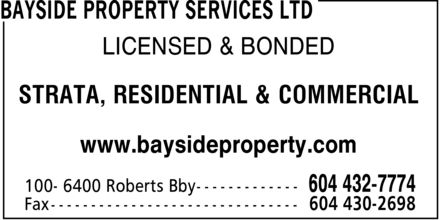 Bayside Property Services Ltd (604-432-7774) - Annonce illustrée======= - LICENSED & BONDED STRATA, RESIDENTIAL & COMMERCIAL www.baysideproperty.com