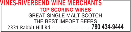 Vines-Riverbend Wine Merchants (780-434-9444) - Annonce illustrée - TOP SCORING WINES GREAT SINGLE MALT SCOTCH THE BEST IMPORT BEERS